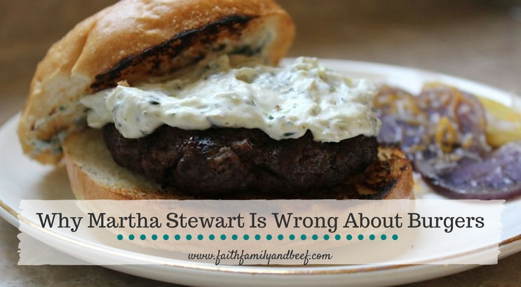 Why Martha Stewart Is Wrong About Burgers