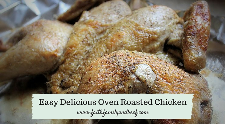 Easy Delicious Oven Roasted Chicken