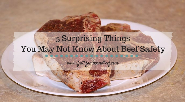 5 Surprising Things You May Not Know About Beef Safety