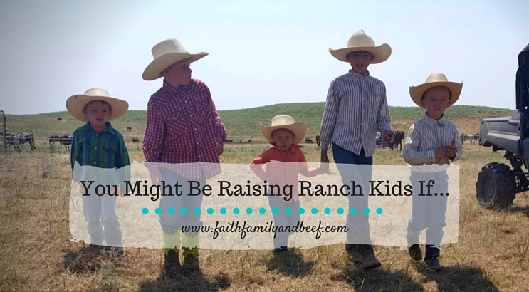 You Might Be Raising Ranch Kids If…