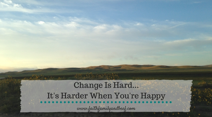 Change Is Hard… It's Harder When You're Happy