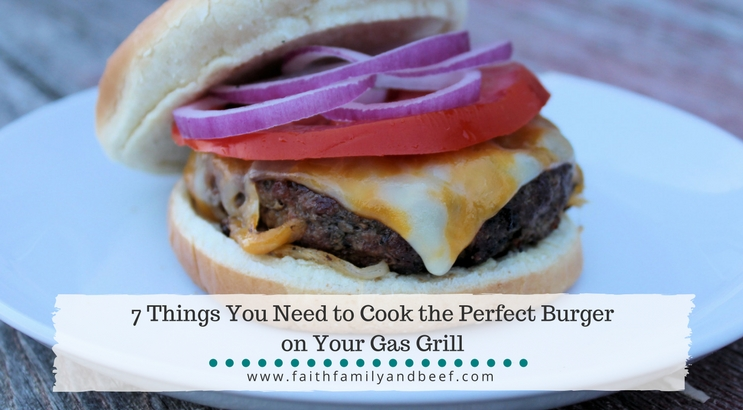 7 Things You Need to Cook the Perfect Burger on Your Gas Grill