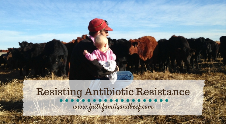 Resisting Antibiotic Resistance - How we are fighting back against antibiotic resistance in our home and on the ranch.