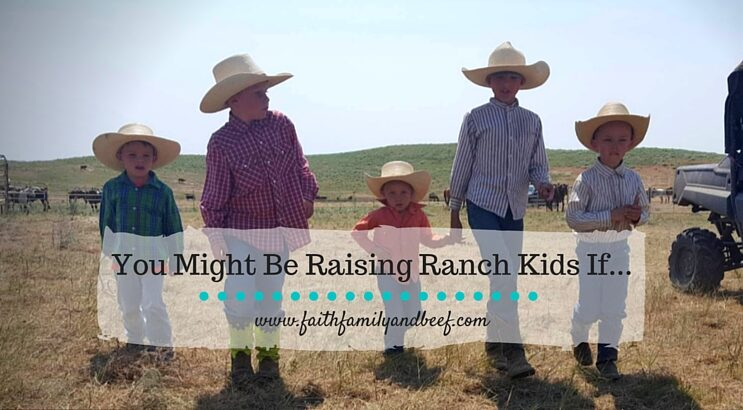 You Might Be Raising Ranch Kids If