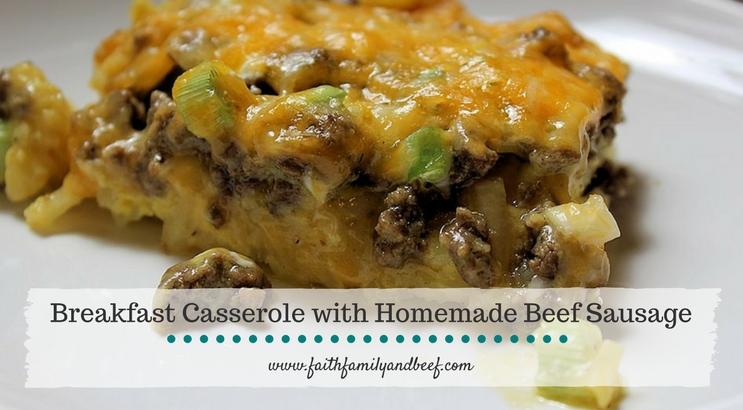 Breakfast Casserole with Homemade Beef Sausage