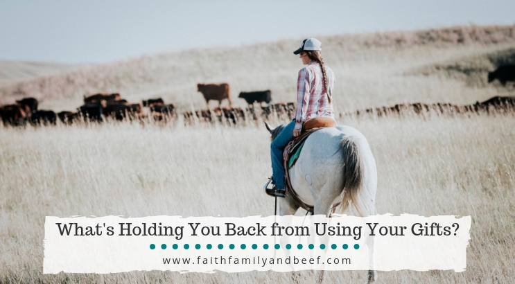 What's Holding You Back from Using Your Gifts?